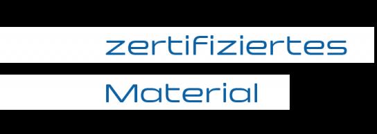 zertifiziertes Material
